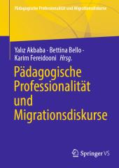 Pädagogische Professionalität und Migrationsdiskurse; .