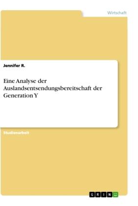 Eine Analyse der Auslandsentsendungsbereitschaft der Generation Y
