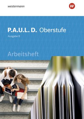 P.A.U.L. D. - Persönliches Arbeits- und Lesebuch Deutsch - Für die Oberstufe in Baden-Württemberg u.a.