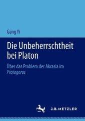 Die Unbeherrschtheit bei Platon