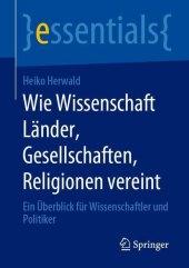 Wie Wissenschaft Länder, Gesellschaften, Religionen vereint