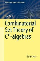 Combinatorial Set Theory of C -algebras