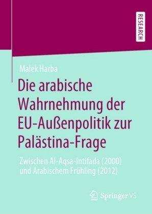 Die arabische Wahrnehmung der EU-Außenpolitik zur Palästina-Frage