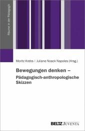 Bewegungen denken - Pädagogisch-anthropologische Skizzen