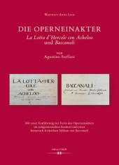 Die Operneinakter 'La Lotta d'Hercole con Acheloo' und 'Baccanali' von Agostino Steffani