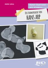 Kunst-Stationen mit Kindern: Die Formensprache von Hans Arp