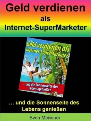Geld verdienen als Super-Marketer