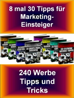 8 mal 30 Tipps für Marketing-Einsteiger