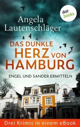 Eiskaltes Erbe: Engel und Sander ermitteln - Drei Krimis in einem eBook
