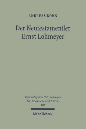 Der Neutestamentler Ernst Lohmeyer