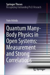 Quantum Many-Body Physics in Open Systems: Measurement and Strong Correlations