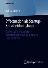 Effectuation als Startup-Entscheidungslogik