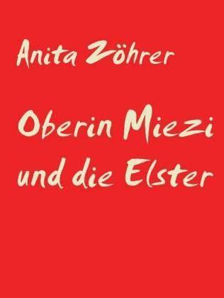 Oberin Miezi und die Elster