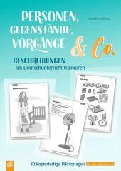 Personen, Gegenstände, Vorgänge & Co - Beschreibungen im Deutschunterricht trainieren