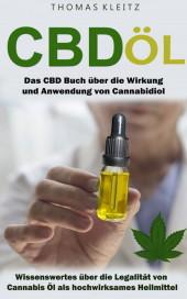 Cbd Öl: Das Cbd Buch über die Wirkung und Anwendung von Cannabidiol