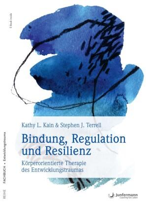 Bindung, Regulation und Resilienz