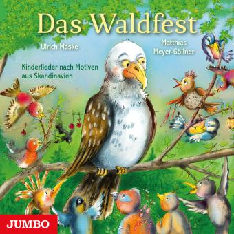 Das Waldfest - Kinderlieder nach Motiven aus Skandinavien, Audio-CD