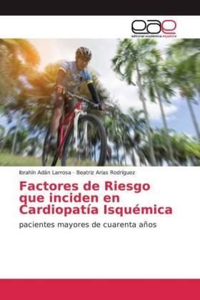 Factores de Riesgo que inciden en Cardiopatía Isquémica