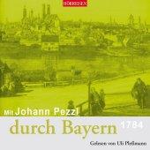Mit Johann Pezzl durch Bayern, 1 Audio-CD