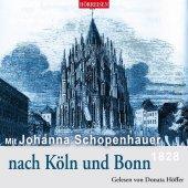 Mit Johanna Schopenhauer nach Köln und Bonn, 1 Audio-CD
