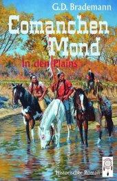 Comanchen Mond - In den Plains
