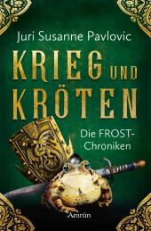Die FROST-Chroniken - Krieg und Kröten