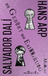 Salvador Dalí und Hans Arp. Die Geburt der Erinnerung / The Birth of Memory