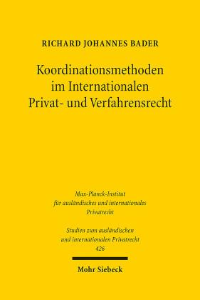Koordinationsmethoden im Internationalen Privat- und Verfahrensrecht
