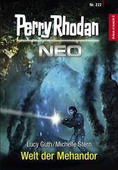 Perry Rhodan Neo 222: Welt der Mehandor