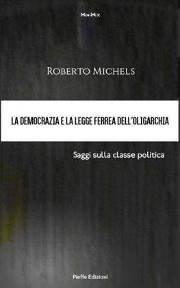 La democrazia e la legge ferrea dell'oligarchia. Saggi sulla classe politica