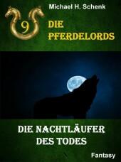 Die Pferdelords 09 - Die Nachtläufer des Todes
