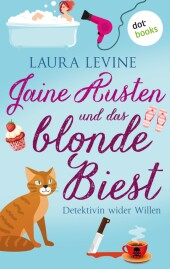 Jaine Austen und das blonde Biest: Detektivin wider Willen