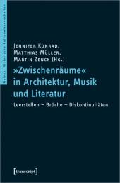 """""""Zwischenräume"""" in Architektur, Musik und Literatur"""