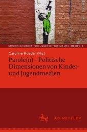 Parole(n) - Politische Dimensionen von Kinder- und Jugendmedien