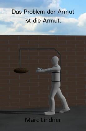 Das Problem der Armut ist die Armut
