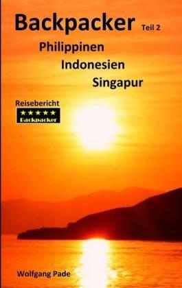 Backpacker Philippinen Indonesien Singapur Teil 2