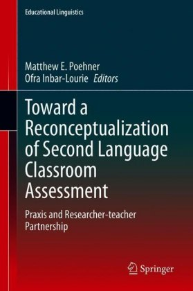 Toward a Reconceptualization of Second Language Classroom Assessment