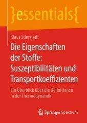 Die Eigenschaften der Stoffe: Suszeptibilitäten und Transportkoeffizienten