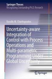 Uncertainty-aware Integration of Control with Process Operations and Multi-parametric Programming Under Global Uncertainty