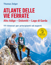 Atlante delle vie ferrate Alto Adige - Dolomiti - Lago di Garda
