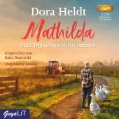 Mathilda oder Irgendwer stirbt immer, 2 Audio-CD, MP3