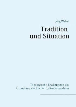Tradition und Situation