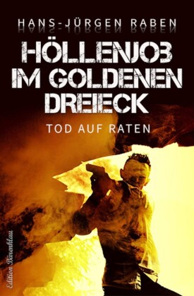 Höllenjob im Goldenen Dreieck - Tod auf Raten