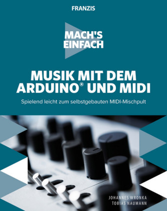 Mach's einfach: Musik mit Arduino und MIDI