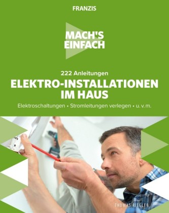 Mach's einfach: Elektro-Installationen im Haus