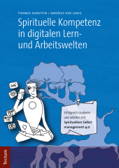Spirituelle Kompetenz in digitalen Lern- und Arbeitswelten