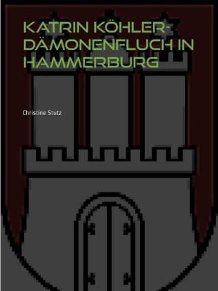 Katrin Köhler - Dämonenfluch in Hammerburg