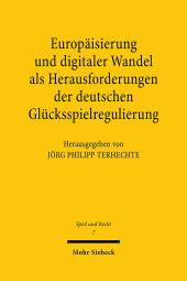 Europäisierung und digitaler Wandel als Herausforderungen der deutschen Glücksspielregulierung