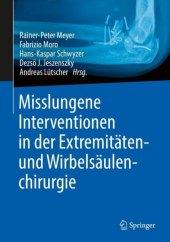 Misslungene Interventionen in der Extremitäten- und Wirbelsäulenchirurgie