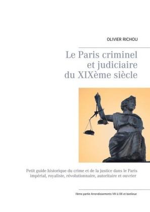 Le Paris criminel et judiciaire du XIXème siècle 2